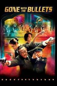 ใหญ่ท้าใหญ่ Gone with the Bullets (2014)