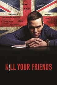 อยากดังต้องฆ่าเพื่อน Kill Your Friends (2015)