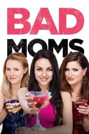 มันล่ะค่ะคุณแม่ Bad Moms (2016)