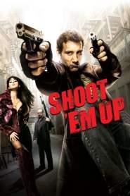 ยิงแม่งเลย Shoot 'Em Up (2007)