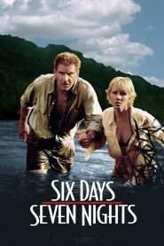 7 คืนหาดสวรรค์ 6 วันอันตราย Six Days Seven Nights (1998)