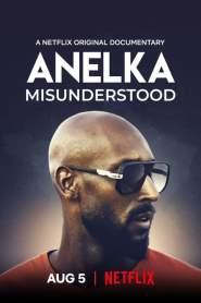 อเนลก้า: รู้จักตัวจริง Anelka: Misunderstood (2020)