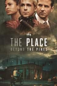 พลิกชะตาท้าหัวใจระห่ำ The Place Beyond the Pines (2013)