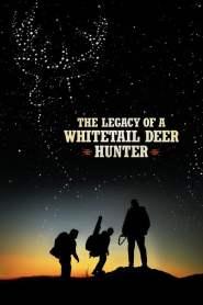 คุณพ่อหนวดดุสอนลูกให้เป็นพราน The Legacy of a Whitetail Deer Hunter (2018)