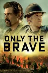 คนกล้าไฟนรก Only the Brave (2017)