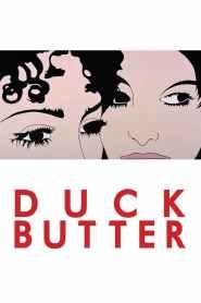 ดั๊กบัทเตอร์ ความรักนอกกรอบ Duck Butter (2018)