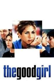 กู๊ดเกิร์ล ผู้หญิงหวามรัก The Good Girl (2002)