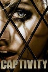 กลบ / ฝัง / ขัง / ฆ่า Captivity (2007)