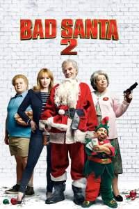 แบดซานต้า ซานตาคลอสจิตป่วน 2 Bad Santa 2 (2016)