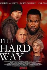 เดอะ ฮาร์ด เวย์ The Hard Way (2019)