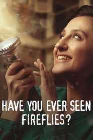 ความลับของหิ่งห้อย Have You Ever Seen Fireflies? (2021)