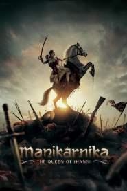 Manikarnika: The Queen of Jhansi (2019)