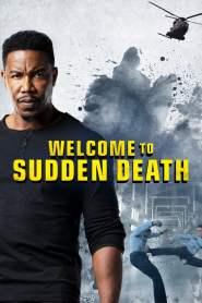 ฝ่าวิกฤตนาทีเป็นนาทีตาย Welcome to Sudden Death (2020)