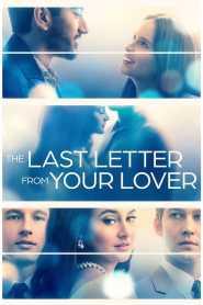 จดหมายรักจากอดีต The Last Letter From Your Lover (2021)