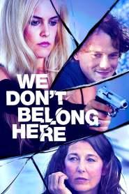 บ้านเพี้ยนลับซ่อนเร้น We Don't Belong Here (2017)
