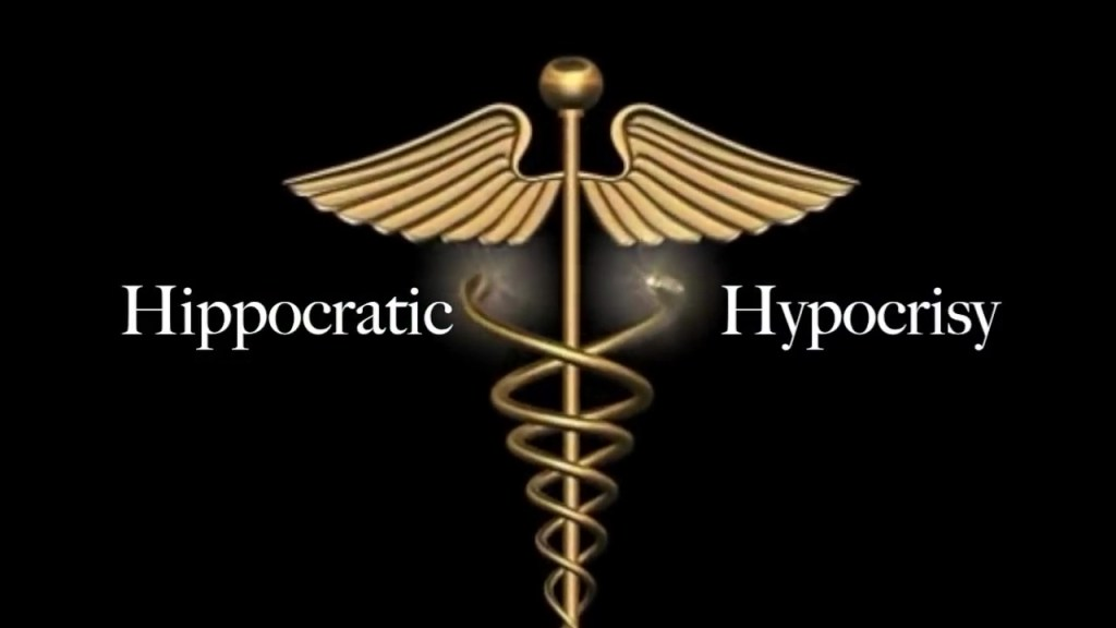 Hippocratic Hypocrisy – FULL