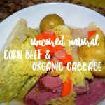 Natural Uncured Corned Beef and Cabbage with Organic Vegetables – Paleo Option Included