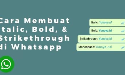 Cara Membuat Italic, Bold, dan Strikethrough di Whatsapp