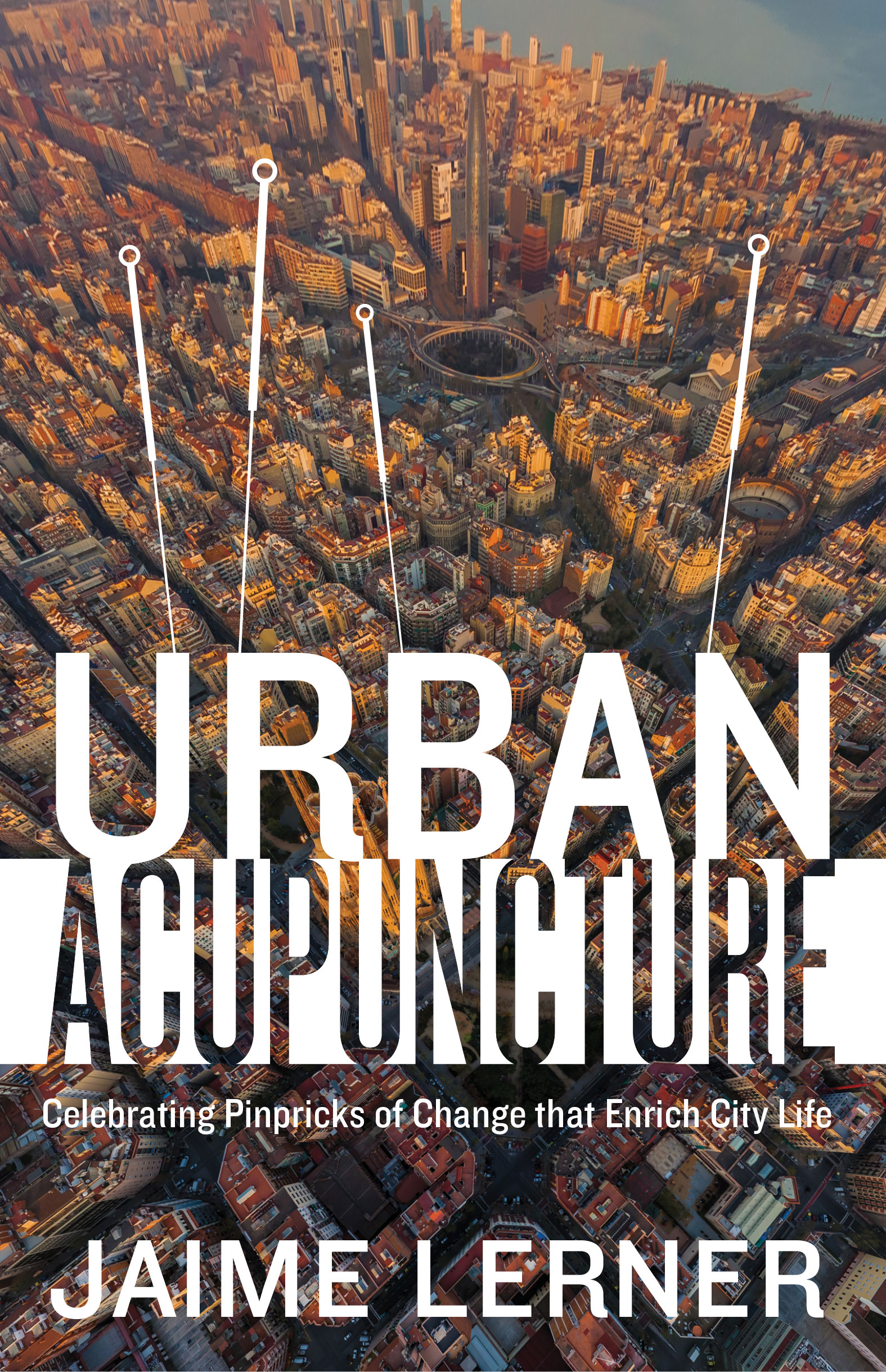 Book Review Urban Acupuncture By Jaime Lerner Yuri Artibise