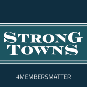 Strong Towns #MembersMatter