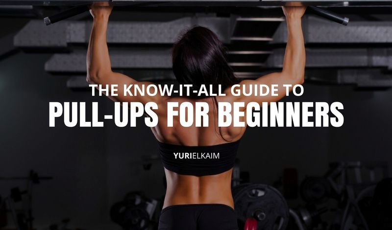 The Know It All Guide to Pull-ups for Beginners