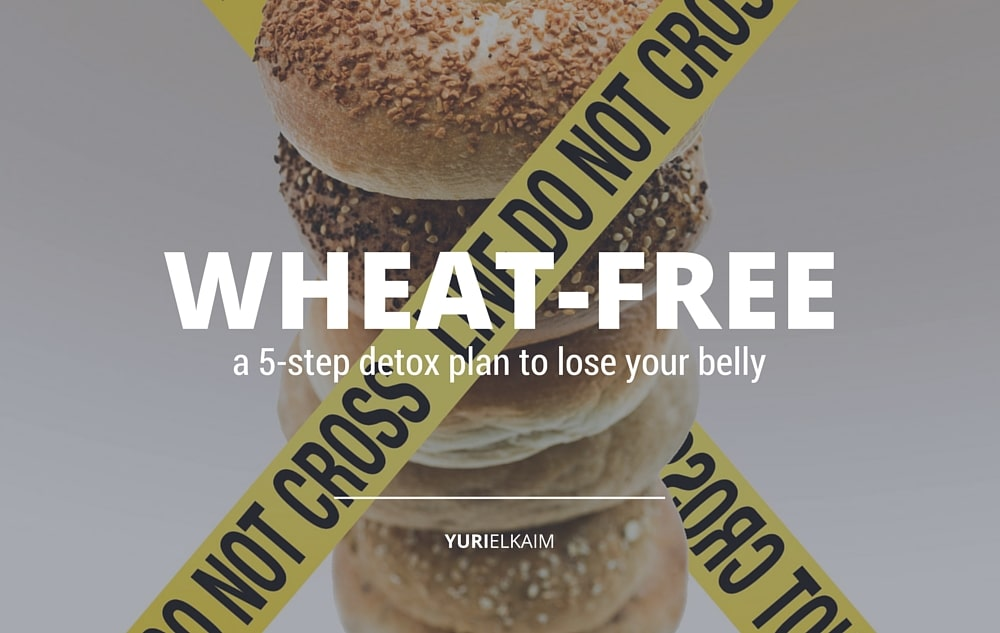 Wheat Free Diet- A 5-Step Detox Plan to Lose Your Belly