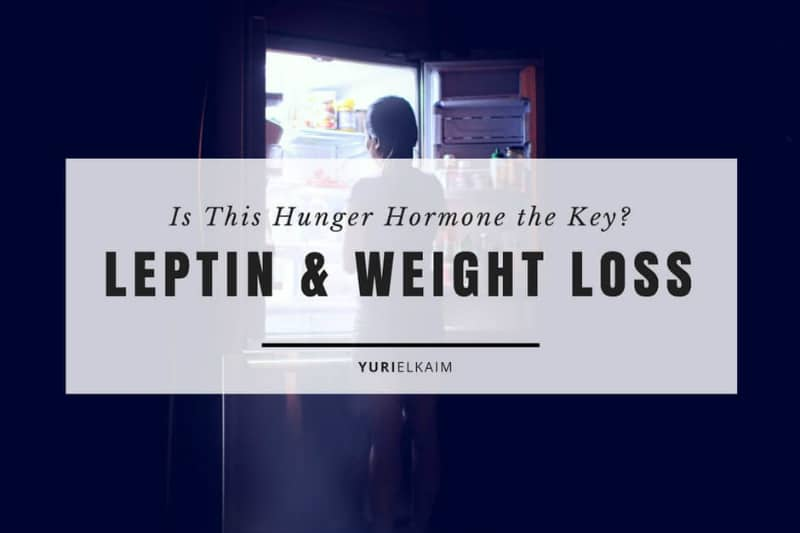 Leptin and Weight Loss (Is This Hunger Hormone the Key?)