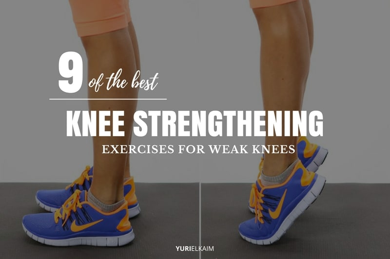 9 of the Best Exercises to Strengthen Weak Knees