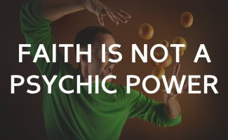 Faith is Super-Psychic Mind Force