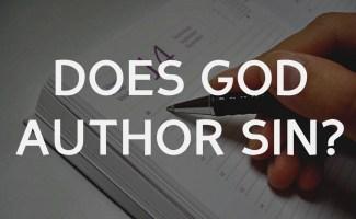 Does God author sin?