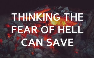 Thinking the fear of hell can save
