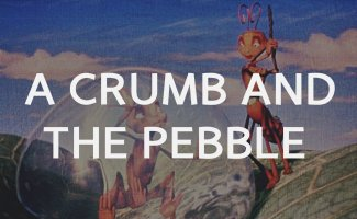A crumb and the pebble.