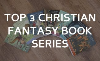 Top 3 (Christian themed) fantasy book series