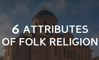 What is folk religion? 6 Attributes of folk theology