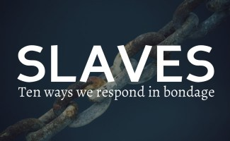 Slaves to sin: 10 ways we respond in bondage