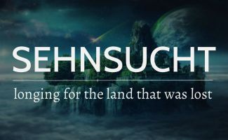 Sehnsucht - Longing For The Land That Was Lost