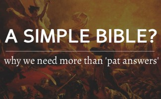 Is the Bible as Simple Book? And Difficulties That Say We Need More Than 'Pat Answers'