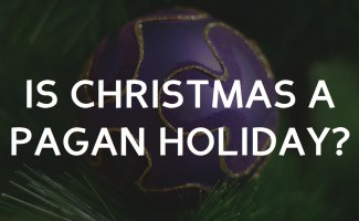 Is Christmas a Pagan Holiday? The Historical Background of Christmas and Our Reaction.