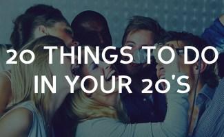 Twenty things you should do in your twenties