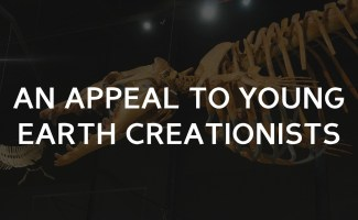Evolution of a creationist, an appeal to young earth creationists