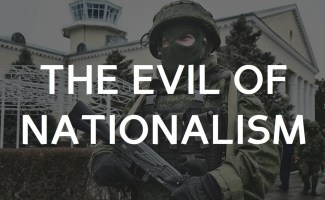 The Evil of Nationalism