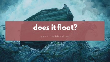 Was there a Global Flood like in the film Noah? Part 1: The Biblical Text