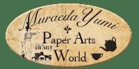 ペーパーアートクラフト教室 MuraedaYumi Paper Arts World 横浜 東京 JAPAN