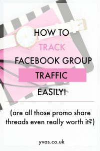 How you can easily track traffic from your Facbook Groups to see if the promotion threads are really worth your time | Facebook group tips from yvas.co.uk