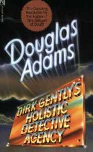 Dirk Gently's Holistic Detective Agency (Dirk Gently #1) by Douglas Adams