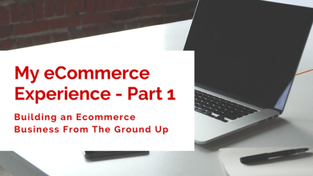 My eCommerce Experience Part 1
