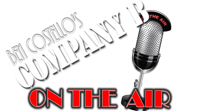 """""""COMPANY B: ON THE AIR"""" OPENS TOMORROW AT THEATRE 29"""