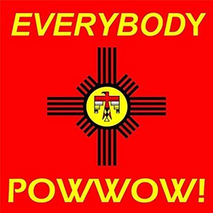 THE POWWOW ROCK ORCHESTRA Everybody Powwow!