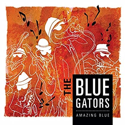 THE BLUE GATORS Amazing Blue