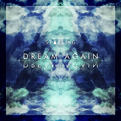 STARLING Dream Again